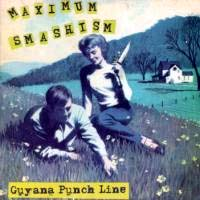 Guyana Punch Line- Maximum Smashism LP