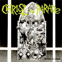 Christ On Parade- Sounds Of Nature LP