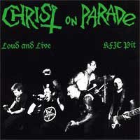 Christ On Parade- Loud And Live LP