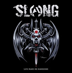 Slang- Life Made Me Hardcore LP