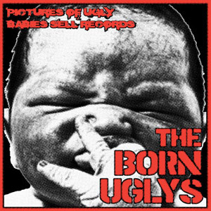 "Born Uglys- Pictures Of Ugly Babies Sell Records 7"" (Grimple) (Sale price!)"
