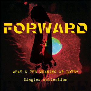 Forward- What's The Meaning Of Love? LP