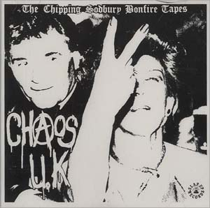 Chaos UK- The Chipping Sodbury Bonfire Tapes LP
