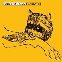 Toys That Kill- Fambly 42 LP