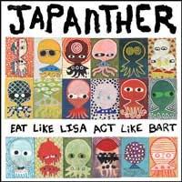 Japanther- Eat Like Lisa Act Like Bart LP