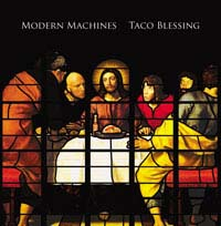 Modern Machines- Taco Blessing CD (Sale price!)