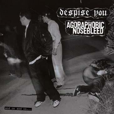 Despise You / Agoraphobic Nosebleed- And On And On LP (Blood Red Vinyl)