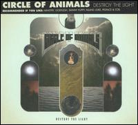 Circle Of Animals- Destroy The Light LP