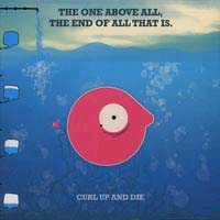 Curl Up And Die- The One Above All, The End Of All That Is CD (Sale price!)