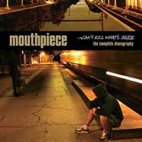Mouthpiece- Can't Kill What's Inside, The Complete Discography LP