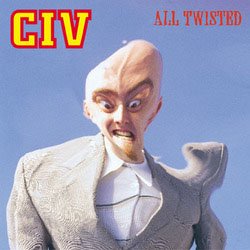 "CIV- All Twisted 7"" (Sale price!)"