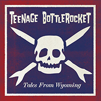 Teenage Bottlerocket- Tales From Wyoming LP & CD (Ltd Ed Color Vinyl)