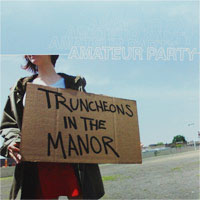 "Amateur Party- Truncheons In The Manor LP & 7"" (Sale price!)"