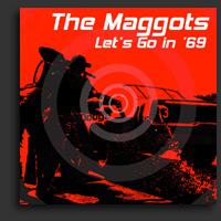 "Maggots- Let's Go In '69 7"" (Sale price!)"