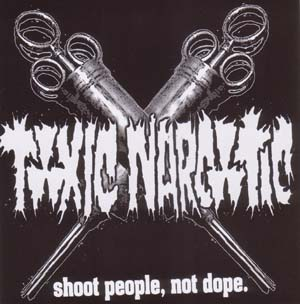 Toxic Narcotic- Shoot People Not Dope 7""