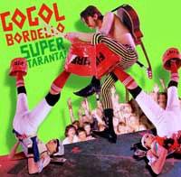 Gogol Bordello- Super Taranta 2xLP (180 Gram Vinyl)