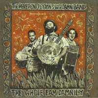 Reverend Peyton's Big Damn Band- The Whole Fam Damily LP