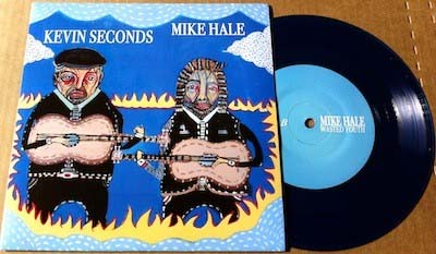 "Kevin Seconds / Mike Hale- Split 7"""