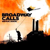 Broadway Calls- Good Views, Bad News LP