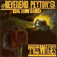 Reverend Peyton's Big Damn Band- The Wages LP