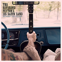 Reverend Peyton's Big Damn Band- Between The Ditches LP