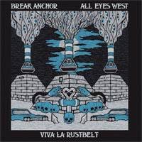 "Break Anchor / All Eyes West- Viva La Rustbelt 7"" (Suicide Machines) (Sale price!)"
