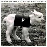 Bobby Joe Ebola And The Children Macnuggits- F CD (Sale price!)