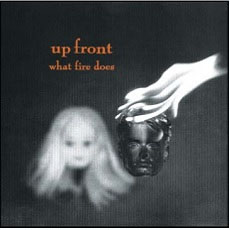 "Up Front- What Fire Does 7"" (Sale price)"