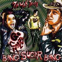 Bang Sugar Bang- Thwak Thwak Go Crazy CD (Sale price!)