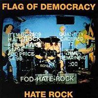 Flag Of Democracy- Hate Rock LP (Sale price)