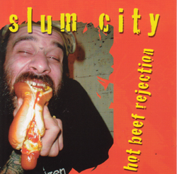 Slum City- Hot Beef Rejection CD (Sale price!)