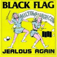"Black Flag- Jealous Again 12"""