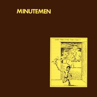 Minutemen- What Makes A Man Start Fires LP
