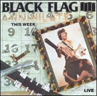 "Black Flag- Annihilate This Week 12"""