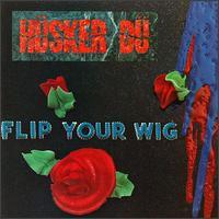 Husker Du- Flip Your Wig LP