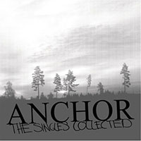Anchor- Singles Collection LP (Sale price!)