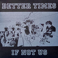 "Better Times- If Not Us 7"" (Dark Marble Vinyl) (Sale price!)"