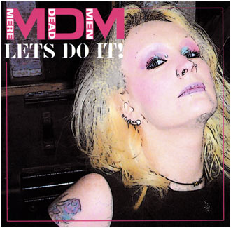 Mere Dead Men- Let's Do It! CD (Sale price!)