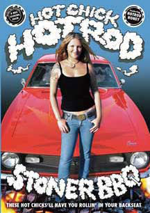 Hot Chick Hot Rod Stoner BBQ DVD (Sale price!)
