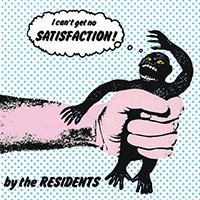 "Residents- I Can't Get No Satisfaction 7"" (Sale price!)"