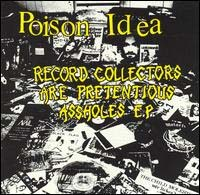 Poison Idea- Record Collectors Are Pretentious Assholes LP (Color Vinyl)