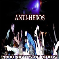 Anti Heros- 1000 Nights Of Chaos LP