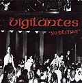 Vigilantes- No Destiny CD (Sale price!)