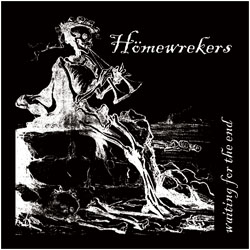 Homewrekers- Waiting For The End LP