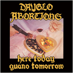 Dayglo Abortions- Here Today, Guano Tomorrow LP (Import)