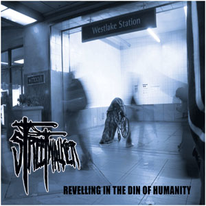 Streetwalker- Revelling In The Din Of Humanity LP