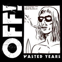 OFF!- Wasted Years LP