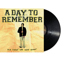 A Day To Remember- For Those Who Have Heart LP (Black Vinyl)