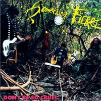 Something Fierce- Don't Be So Cruel CD (Sale price!)