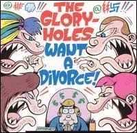 Gloryholes- Want A Divorce CD (Sale price!)